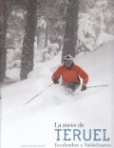 Portada de La Nieve De Teruel Javalambre Y Valdelinares