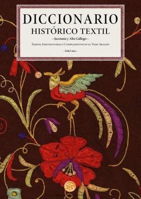 Portada de Diccionario Historico Textil Jacetania Y Alto Gallego