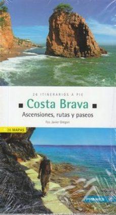 Portada de Costa Brava. Ascensiones, Rutas Y Paseos (incluye 28 Mapas)
