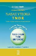 Portada de Masaje Y Teoria Tndr. Tecnica Naturista Desbloquante Regeneradora : Exploracion, Diagnostico Y Tratamiento