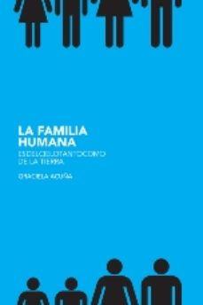 Portada de La Familia Humana: Es Del Cielo Tanto Como De La Tierra