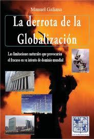 Portada de La Derrota De La Globalizacion: Las Limitaciones Naturales Que Pr Ovocaran Fracaso En Su Intento De Dominio Mundial