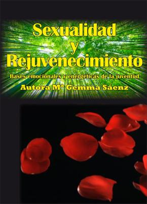 Portada de Sexualidad Y Rejuvenecimiento: Bases Emocionales Y Energeticas De La Juventud
