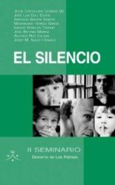 Portada de El Silencio : Ii Seminario Desierto De Las Palmas