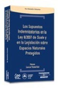 Portada de Supuestos Indemnizatorios Ley 8/07 Suelo Y Legislacion Espacios N Aturales Protegidos