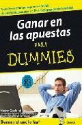Portada de Ganar En Las Apuestas Para Dummies: ¡todos Los Secretos Para Gana R En Betfair, La Casa De Apuestas On Line Mas Grande Del Mundo!