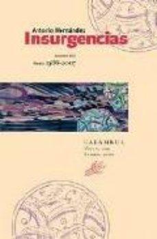Portada de Insurgencias (poesia 1965-2007) (2 Vols Con Estuche)