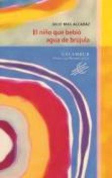 Portada de El Niño Que Bebio Agua De Brujula