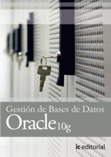 Portada de (i.b.d.)gestion De Bases De Datos Con Oracle 10g