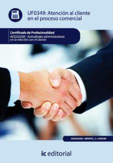 Portada de (i.b.d.) Atencion Al Cliente En El Proceso Comercial (certificado De Profesionalidad)