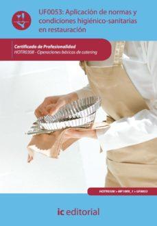 Portada de (i.b.d.)aplicacion De Normas Y Condiciones Higienico-sanitarias En Restauracion. Hotro308. Operaciones Basicas De Catering