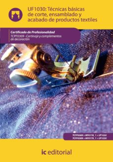 Portada de (i.b.d.)tecnicas Basicas De Corte, Ensamblado Y Acabado De Produc Tors Textiles. Tcpf0309 – Cortinaje Y Complementos De Decoracion