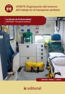 Portada de (i.b.d.)organizacion Del Entorno De Trabajo En Transporte Sanitario (uf0679) (certificado De Profesionalidad Transporte    Sanitario)