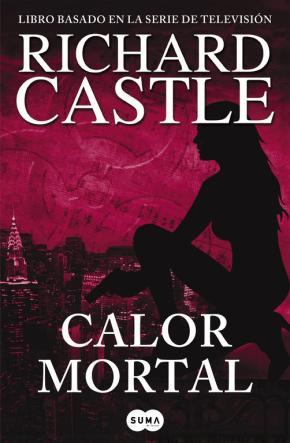 Portada de Calor Mortal (serie Castle 5)