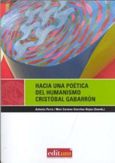 Portada de Hacia Una Poetica Del Humanismo: Cristobal Gabarron
