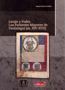 Portada de Linaje Y Poder: Los Parientes Mayores De Verastegui (ss. Xiv-xvii )