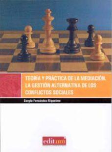 Portada de Teoria Y Practica De La Mediacion: La Gestion Alternativa De Los Conflictos Sociales