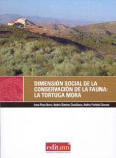 Portada de Dimension Social De La Conservacion De La Fauna: La Tortuga Mora