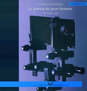 Portada de La Camara De Gran Formato: Fotografia Profesional