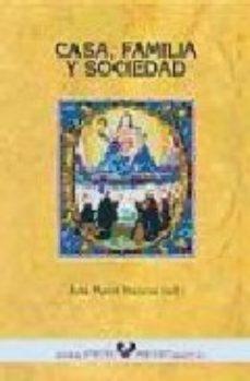 Portada de Casa, Familia Y Sociedad (pais Vasco, España Y America, Siglos (x V-xix)