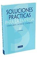 Portada de Soluciones Practicas Para La Empresa: Formularios, Modelos, Contr Atos