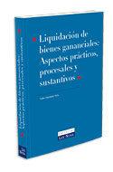 Portada de Liquidacion De Bienes Gananciales: Aspectos Practicos, Procesales Y Sustantivos (4ª Ed)
