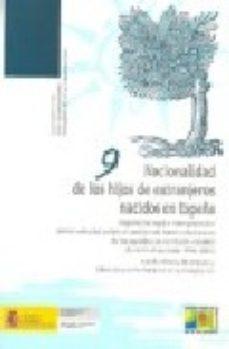 Portada de Nacionalidad De Los Hijos De Extranjeros Nacidos En España