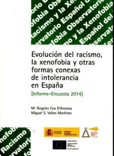 Portada de Evolucion Del Racismo, La Xenofobia Y Otras Formas Conexas De Intolerancia En España (informe-encuesta 2014)