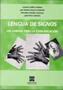 Portada de Lengua De Signos : Un Camino Para La Comunicacion