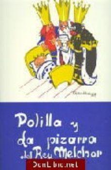 Portada de Polilla Y La Pizarra Del Rey Melchor