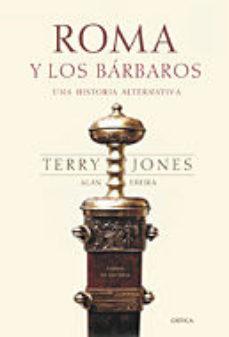 Portada de Roma Y Los Barbaros: Una Historia Alternativa