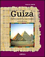 Portada de Guiza: Como Se Construyo La Gran Piramide