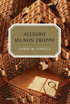 Portada de Allegro Ma Non Tropo : Las Leyes Fundamentales De La Estupidez Hu Mana