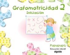 Portada de Grafomotricidad 2. Papapapu Educacion Infantil 3-5 Años