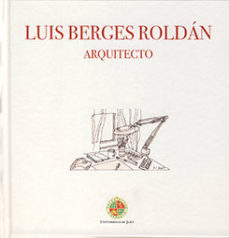 Portada de Luis Berges Roldan Arquitecto