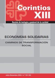 Portada de Economias Solidarias – Corintios Xiii -num.151-152: Caminos De Transformacion Social