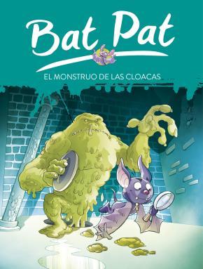 Portada de Bat Pat 5: El Monstruo De Las Cloacas