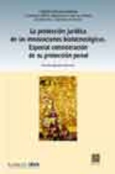 Portada de La Proteccion Juridica De Las Innovaciones Biotecnologicas. Espec Ial Consideracion De Su Proteccion Penal