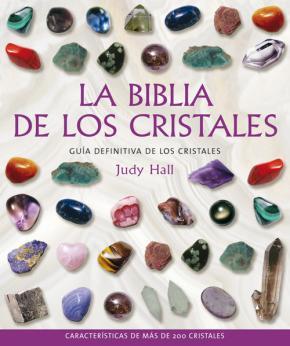Portada de La Biblia De Los Cristales: Guia Definitiva De Los Cristales (8ª Ed.)