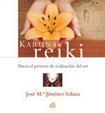 Portada de Karuna Reiki: Hacia El Proceso De Realizacion Del Ser