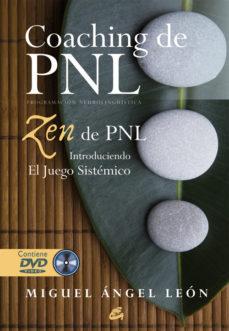 Portada de Coaching De Pnl: Zen De Pnl: Introduciendo El Juego Sistemico (in Cluye Dvd)