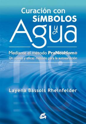Portada de Curacion Con Simbolos Y Agua: Mediante El Metodo Praneohom. Un Nu Evo Y Eficaz Metodo Para La Autosanacion