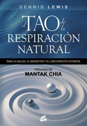 Portada de El Tao De La Respiracion Natural: Para La Salud, El Bienestar Y E L Crecimiento Interior