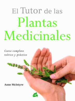 Portada de El Tutor De Las Plantas Medicinales