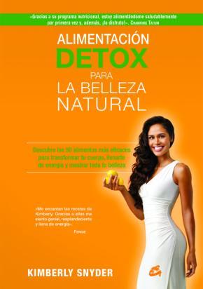 Portada de Alimentacion Detox Para La Belleza Natural: Descubre Los 50 Alimentos Mas Eficaces Para Transformar Tu Cuerpo, Llenarte De   Energia Y Mostrar Toda Tu Belleza
