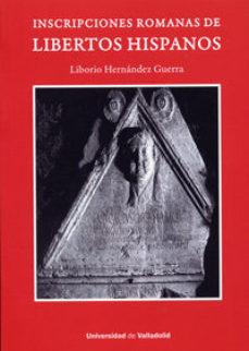 Portada de Inscripciones Romanas De Libertos Hispanos