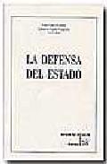 Portada de La Defensa Del Estado: Actas Del I Congreso De La Asociacion De C Onstitucionalistas De España