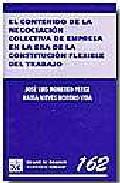 Portada de El Contenido De La Negociacion Colectiva De Empresa En La Era De La Constitucion Flexible Del Trabajo