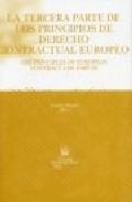 Portada de La Tercera Parte De Los Principios De Derecho Contractual Europeo = The Principles Of European Contract Law Part Iii (ed. Bilingue Español-ingles)