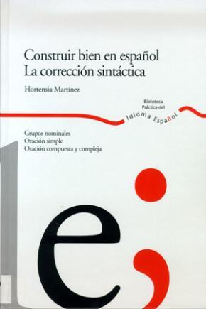 Portada de Construir Bien En Español: La Correccion Sintactica